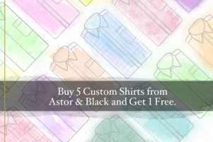 Buy 5 Custom Shirts from Astor & Black and Get 1 Free
